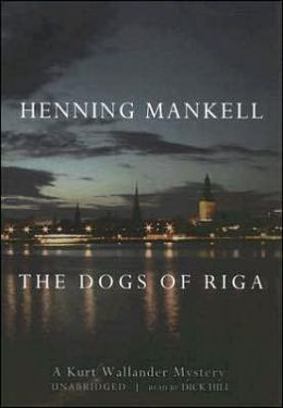The Dogs of Riga (Kurt Wallander Series #2)