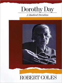 Dorothy Day: A Radical Devotion