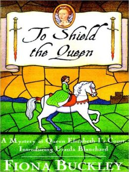 To Shield the Queen: Ursula Blanchard Series, Book 1