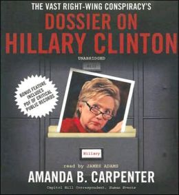 The Vast Right-Wing Conspiracy's Dossier on Hillary Clinton