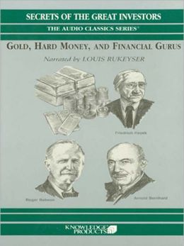 Gold, Hard Money, and Financial Gurus