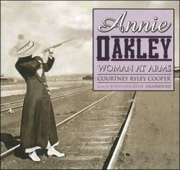 Annie Oakley: Woman at Arms