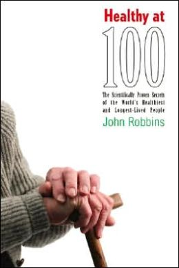 Healthy At 100: SR with hardcover, print run 150,000. the Scientifically Proven Secrets of the World's Healthiest and Longest-Lived People
