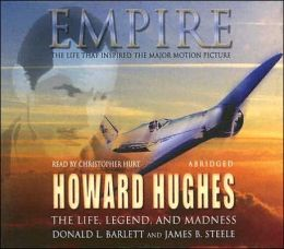 Empire: The Life, Legend, and Madness of Howard Hughes