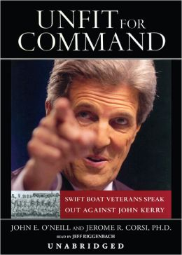 Unfit for Command: Swift Veterans Speak Out Against John Kerry