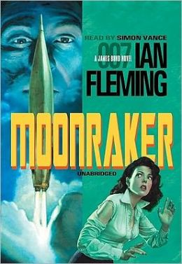 Moonraker (James Bond Series #3)