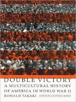 Double Victory: A Mulitcultural History of America in World War II