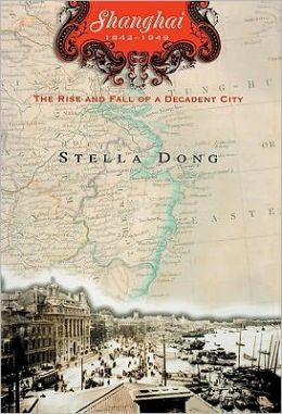 Shanghai 1842-1949: The Rise and Fall of a Decadent City