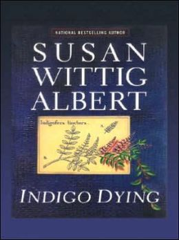 Indigo Dying (China Bayles Series #11)