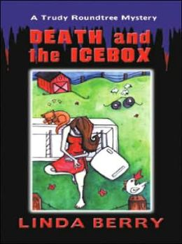 Death and the Ice Box: A Trudy Roundtree Mystery