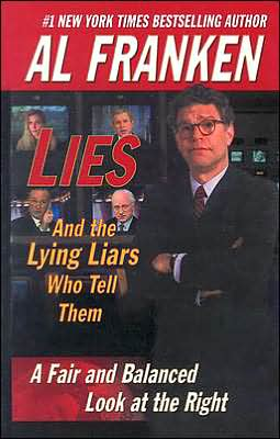 Lies: And the Lying Liars Who Tell Them: A Fair and Balanced Look at the Right