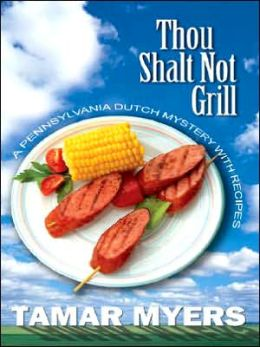 Thou Shalt Not Grill (Pennsylvania Dutch Mystery Series #12)
