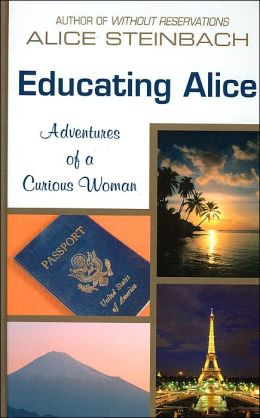 Educating Alice :Adventures of A Curious Woman