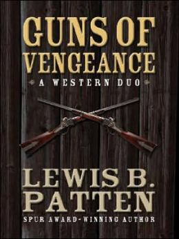 Guns of Vengeance Lewis B. Patten