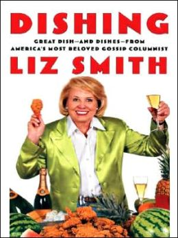 Dishing: Great Dish- and Dishes- from Americas's Most Beloved Gossip Columnist