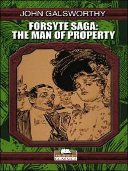 Man of Property: The Forsyte Saga