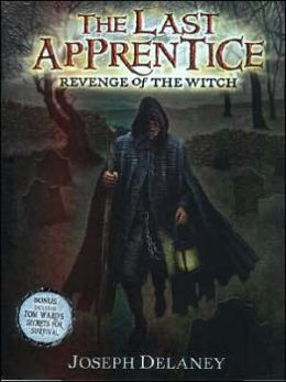 Revenge of the Witch (Last Apprentice Series #1)