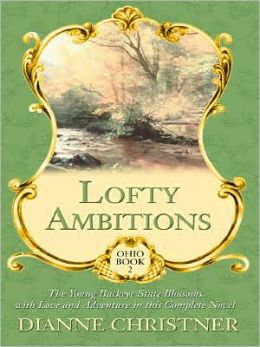 Lofty Ambitions: The Young Buckeye State Blossoms with Love and Adventure in This Complete Novel