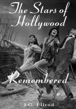 The Stars of Hollywood Remembered: Career Biographies of 82 Actors and Actresses of the Golden Era, 1920s-1950s
