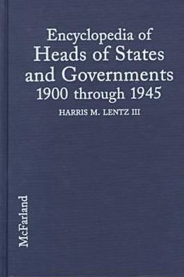Encyclopedia of Heads of States and Governments, 1900-1945