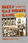 Dizzy and the Gas House Gang: The 1934 St. Louis Cardinals and Depression-Era Baseball