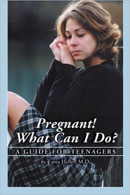 Pregnant! What Can I Do?: A Guide for Teenagers