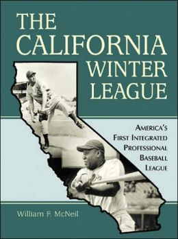 The California Winter League: America's First Integrated Professional Baseball League