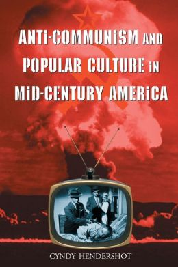 Anti-Communism and Popular Culture in Mid-Century America