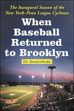 When Baseball Returned to Brooklyn: The Inaugural Season of the New York-Penn League Cyclones