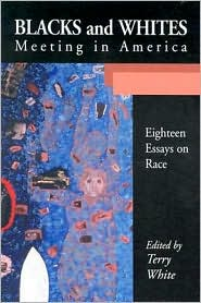 Blacks and Whites Meeting in America: Eighteen Essays on Race