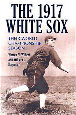 The 1917 White Sox: Their World Championship Season
