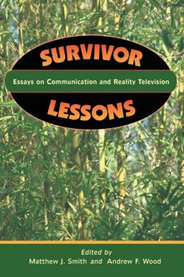 Survivor Lessons: Essays on Communication and Reality Television