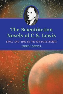 Scientifiction Novels of C. S. Lewis: Space and Time in the Ransom Stories