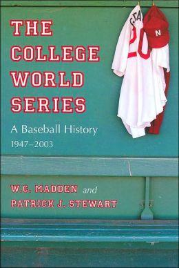 College World Series: A Baseball History, 1947-2003