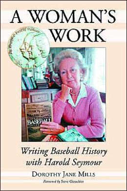 A Woman's Work: Writing Baseball History with Harold Seymour