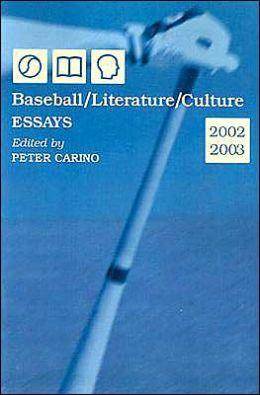 Baseball/Literature/Culture: Essays, 2002-2003