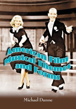 American Film Musical Themes and Forms