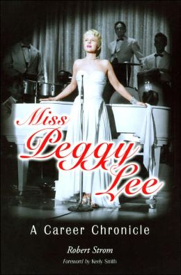 Miss Peggy Lee: A Career Chronicle