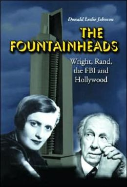 Fountainheads: Wright, Rand, the FBI and Hollywood