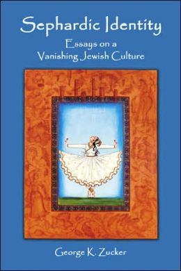 Sephardic Identity: Essays on a Vanishing Jewish Culture