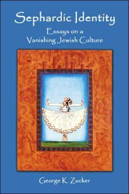 Sephardic Identity: Essays on a Vanishing Jewish Culture