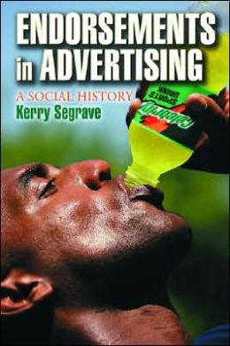 Endorsements in Advertising: A Social History