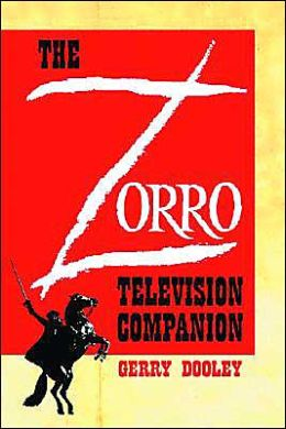 The Zorro Television Companion: A Critical Appreciation