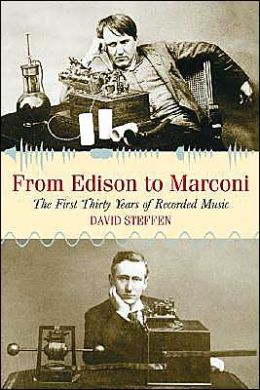 From Edison to Marconi: The First Thirty Years of Recorded Music