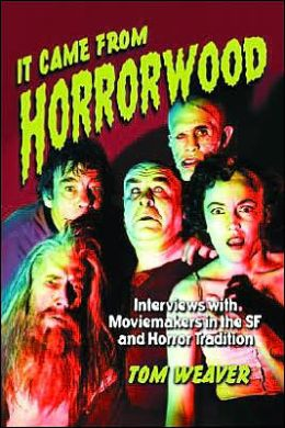 It Came from Horrorwood: Interviews with Moviemakers in the SF and Horror Tradition