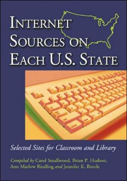 Internet Sources on Each Us State: Selected Sites for Classroom and Library
