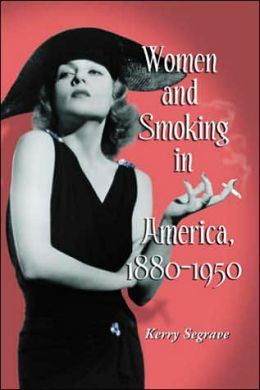 Women and Smoking in America, 1880-1950