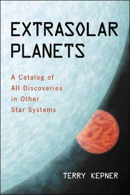 Extrasolar Planets: A Catalog of Discoveries in Other Star Systems