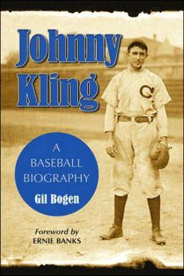 Johnny Kling: A Baseball Biography