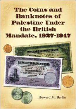 The Coins and Banknotes of Palestine Under the British Mandate, 1927-1947